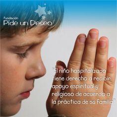 """""""El niño hospitalizado tiene derecho a recibir apoyo espiritual y religioso de acuerdo a la práctica de su familia"""""""