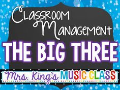 Mrs. King's Music Room: Classroom Management - The Big Three.  What three things determine the strength of your classroom management plan.  Great ideas in this article!