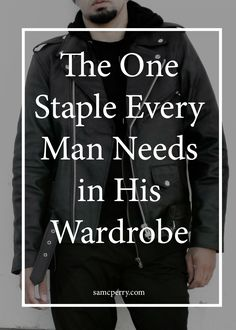 The One Staple Every Man Needs in His Wardrobe