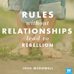 Image result for rules without relationship equals rebellion quote