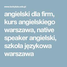 angielski dla firm, kurs angielskiego warszawa, native speaker angielski, szkoła językowa warszawa