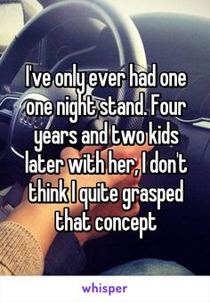 Whisper App. Confessions from people who turned one night stands into relationships.