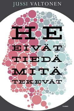 Winner of the Finlandia Prize for literature This is something I need to read. :-) Jussi Valtonen: He eivät tiedä mitä tekevät Books To Read, My Books, Brain Book, Reading Challenge, Reading Lists, Ebook Pdf, Persona, Literature, Believe