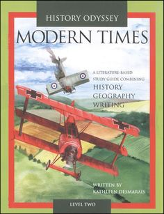 Modern Times: A Literature -Based Study Guide Combining History, Geography and Writing (History Odyssey, Eighth Grade, Second Grade, Homeschool High School, Homeschooling, Writing A Biography, Well Trained Mind, Science Curriculum, Homeschool Curriculum, Middle School History