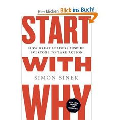 Start with Why: How Great Leaders Inspire Everyone to Take Action #business #books