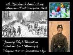 A  Yankee Soldier's Song_American Civil War (1862-1865)__From My Memoryland Virginia 1864, five generations ago.  It was a hard , hard winter .