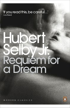 Requiem for a Dream by Hubert Selby Jr. | The 15 Junkiest Books About Drugs You'll Ever Read