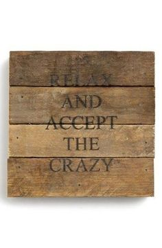 Accept the crazy
