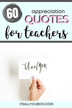 It's back to school! Looking for inspirational thank you quotes for teachers? Click here for 60 teacher's appreciation quotes and sayings, perfect for cards from kids or parents. . . . . #TeachersDay #TeachersDay2019 #HappyTeacherDay #Teachers #BacktoSchool #TeachersWeek #Classroom #ThankYouQuotes #Appreciation #TeachersGifts #GiftsForTeachers #TeachersDayGifts #ThankYouTeacher #TeacherGiftIdeas #BackToSchool #TeacherGift #BestTeacher #QuotesToLiveBy #QuotesToRemember #InspirationalQuotes
