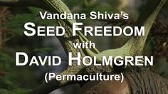 "Vandana Shiva's ""Seed Freedom with David Holmgren"""