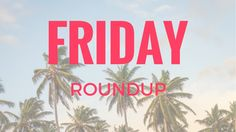 Weekly Roundup #4 | prettyofficerkidd