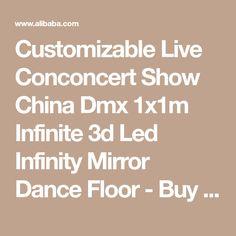 Customizable Live Conconcert Show China Dmx 1x1m Infinite 3d Led Infinity Mirror Dance Floor - Buy Infinite 3d Led Dance Floor,China Dmx 1x1m 3d Led Dance Floor,China 3d Led Infinity Mirror Dance Floor Product on Alibaba.com