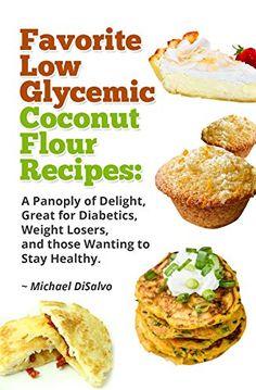 Favorite Low Glycemic Coconut Flour Recipes: A Gluten Fre... https://www.amazon.com/dp/B018HPRFCK/ref=cm_sw_r_pi_dp_LjUJxb67FRP22