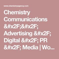 Chemistry Communications // Advertising / Digital / PR / Media | Work