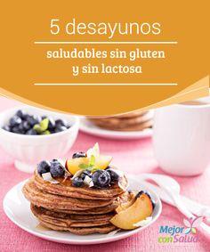 5 desayunos saludables sin gluten y sin lactosa  En este artículo te proponemos 5 desayunos saludables que no contienen ni gluten ni lactosa.