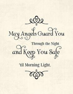 My Angels guard you through the night and keep you safe till morning light. Good Night Quotes, Good Morning Good Night, Morning Light, Night Time, The Words, Adorable Petite Fille, Affirmations, Angel Prayers, I Believe In Angels