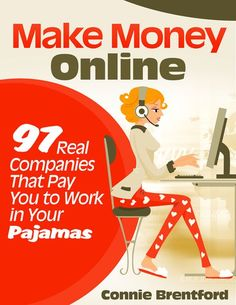 Amazon.com: Make Money Online - 97 Real Companies That Pay You To Work In Your Pajamas eBook: Connie Brentford: Kindle Store