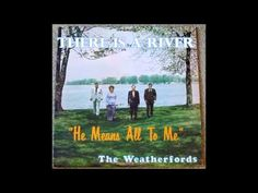 ▶ There Is A River The Weatherfords - YouTube