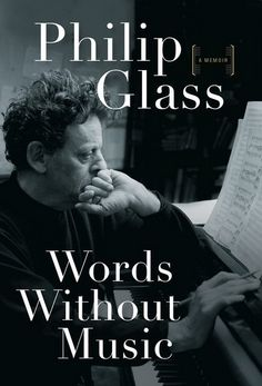 Words without music: A memoir - PHILIP GLASS #renaudbray #livre #book #biographie #biography