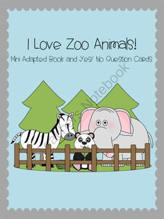 I Love Zoo Animals Mini Adapted Book and Yes/No Clip Cards from Fun in ECSE on TeachersNotebook.com - (13 pages) - Students will count, identify size and color of the zoo animals. Students will also answer yes/ no questions.