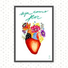 Seja como flor - Mariela Ilustrações
