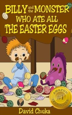 Billy and the Monster Who Ate All The Easter Eggs - FREE Coloring Book Inside! (The Fartastic Adventures of Billy and Monster) by David Chuka, http://www.amazon.com/dp/B00C02S3NC/ref=cm_sw_r_pi_dp_CVcNrb1W8K14R