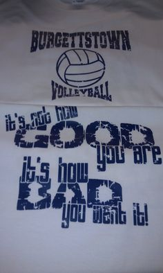 Volleyball shirts for a local school  yes we do custom screen print, no you don't have to have a design we can design it for you.  Just ask!  shell@sparklesbyshell.com  724-310-3990
