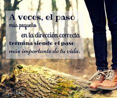 A veces, el paso más pequeño en la dirección correcta termina siendo el paso más importante de tu vida...  | www.raquelcabalga.com |