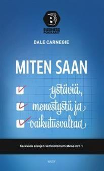 €8.80 Miten saan ystäviä, menestystä ja vaikutusvaltaa Dale Carnegie