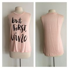 """Wine tank top But first, wine S: L: 27"""" B: 34"""" M: L: 28"""" B: 36"""" L: L: 29""""  B: 38"""" Rayon/ spandex combination. Very lightweight and EXTREMELY stretchy! Semi sheer. Shirt in photos is size M. Slightly high low. Length measurement is longest point  Availability: S•M•L • 2•2•2 Price is firm unless bundled. No trades⭐⭐️This is a retail item. It is brand new either with manufacturers tags, boutique tags, or in original packaging. Tops Tank Tops"""