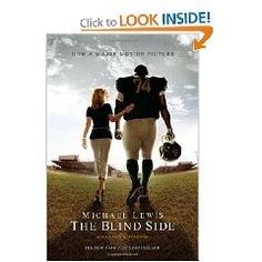 An incredibly inspirational book, The Blind Side tells the story of Michael Oher, a teen taken in by the Touhy family when they find out he is homeless. Today, Michael Oher is a successful NFL player - an achievement that would have never happened without the support of the family that cared for him as if he were one of their own. It's a story of love, respect, values, and trust that is not to be missed.