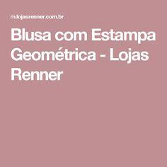 Blusa com Estampa Geométrica - Lojas Renner