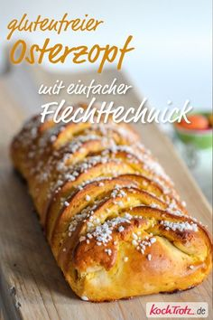 Filled Easter braid with light braiding technology – gluten-free, lactose-free, optionally low-fructose and milk-free – KochTrotz Gluten Free Dinner, Gluten Free Desserts, Gluten Free Recipes, Braided Bread, Wheat Free Recipes, Different Cakes, Easter Dinner, Lactose Free, Easter Recipes