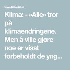 Klima: - «Alle» tror på klimaendringene. Men å ville gjøre noe er visst forbeholdt de yngste. - Dagbladet Om, Culture