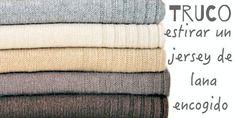¿Algún jersey de lana se te ha encogido en la lavadora? Mira cómo devolverlo a su tamaño original.