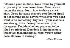 One of my all time favorite quotes. Solitude is a lost art.