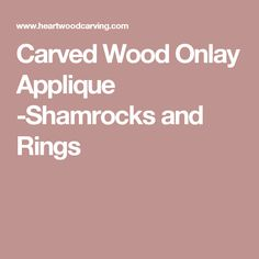Carved Wood Onlay Applique -Shamrocks and Rings