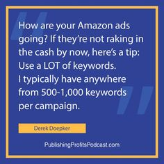 How are your Amazon ads going? If they're not raking in the cash by now, here's a tip: Use a LOT of keywords! I typically have anywhere from 500-1,000 keywords per campaign.