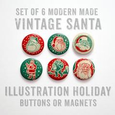 Modern Made Vintage Santa Buttons 1 inch or Magnets