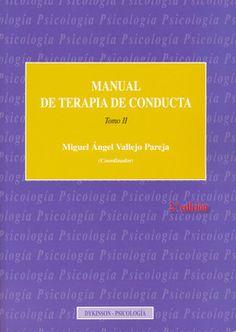 Manual de terapia de conducta / Miguel A. Vallejo Pareja, (coordinador) ; Arturo Bados López... [et al.] v.2