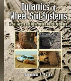 Dynamics Of Wheel-Soil Systems: A Soil Stress And Deformation-Based Approach PDF