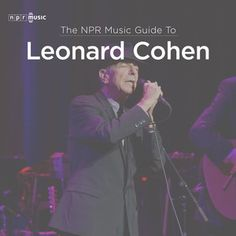NPR Music compiled 50 of Cohen's greatest songs.