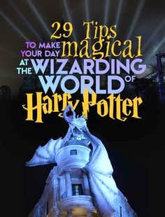 29 Tips To Make Your Day Magical At The Wizarding World Of Harry Potter | TAKE ME BACK!! Diagon Alley is waiting!!