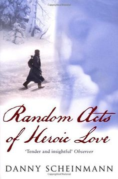 Lynne Bremner Random acts of heroic love Danny Scheinmann Book Club Books, Good Books, Books To Read, My Books, Love Book, This Book, Best Book Reviews, Acts Of Love, Livres