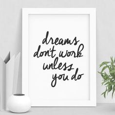 'Dreams Don't Work Unless You Do' Typography Print - shop by price