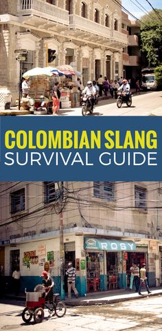 Colombian Spanish slang has its own set of expressions and slang. It can be difficult to understand Spanish in Colombia without knowing these words. ~ http://www.baconismagic.ca