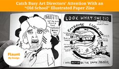 """Esther Pearl Watson, a freelance illustrator, cartoonist and artist.  This illustrator wanted to make a save-worthy mail-out. This marketing stunt starts with Esther finding a teenager's diary in a gas-station bathroom. Loosely based on that diary, she created """"Unlovable"""". An illustrated paper zine she sent to art directors."""