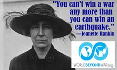 essay on terrorism and world peace Quotes - World Beyond War . War Quotes, Famous Quotes, World Peace Quotes, Jeannette Rankin, United States Congress, Global Conflict, Pearl Harbor Attack, Members Of Congress, Historia