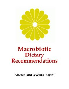 """""""Macrobiotic Dietary Recommendations"""" by Michio Kushi"""
