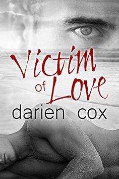 Victim of Love by Darien Cox   July 11, 2015